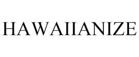 HAWAIIANIZE