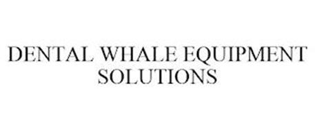 DENTAL WHALE EQUIPMENT SOLUTIONS