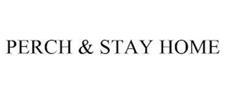 PERCH & STAY HOME