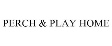 PERCH & PLAY HOME