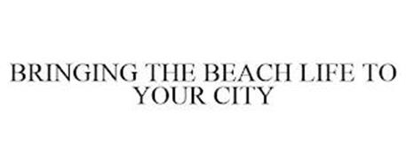 BRINGING THE BEACH LIFE TO YOUR CITY