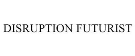 DISRUPTION FUTURIST