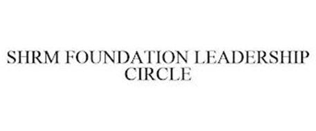 SHRM FOUNDATION LEADERSHIP CIRCLE