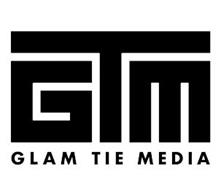 GTM GLAM TIE MEDIA