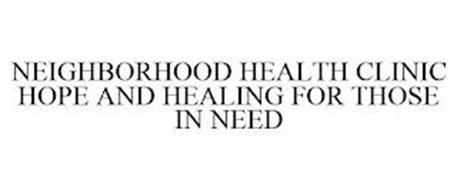 NEIGHBORHOOD HEALTH CLINIC HOPE AND HEALING FOR THOSE IN NEED