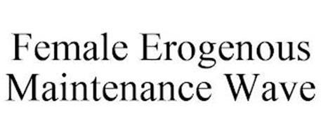 FEMALE EROGENOUS MAINTENANCE WAVE