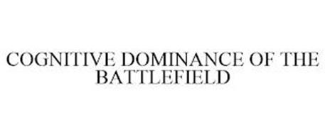 COGNITIVE DOMINANCE OF THE BATTLEFIELD
