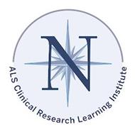 N ALS CLINICAL RESEARCH LEARNING INSTITUTE