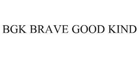 BGK BRAVE GOOD KIND