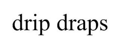 DRIP DRAPS