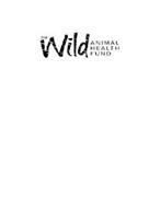 THE WILD ANIMAL HEALTH FUND