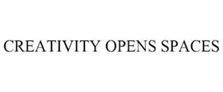 CREATIVITY OPENS SPACES