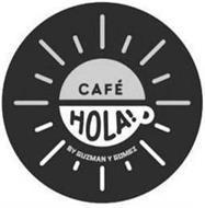 CAFÉ HOLA! BY GUZMAN Y GOMEZ