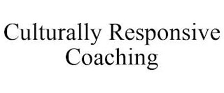 CULTURALLY RESPONSIVE COACHING