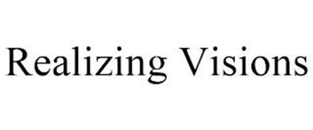 REALIZING VISIONS