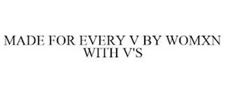 MADE FOR EVERY V BY WOMXN WITH V'S