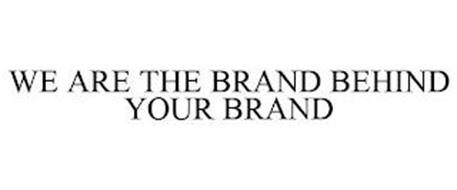 WE ARE THE BRAND BEHIND YOUR BRAND