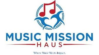MUSIC MISSION HAUS WHERE MUSIC MEETS IMPACT.