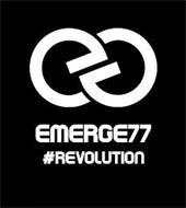 EG EMERGE77 #REVOLUTION