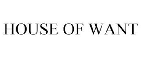 HOUSE OF WANT