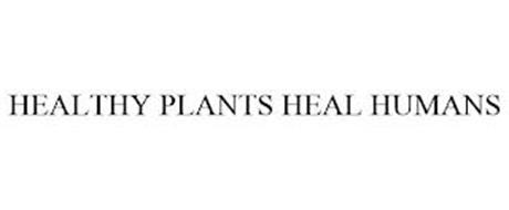 HEALTHY PLANTS HEAL HUMANS
