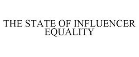 THE STATE OF INFLUENCER EQUALITY