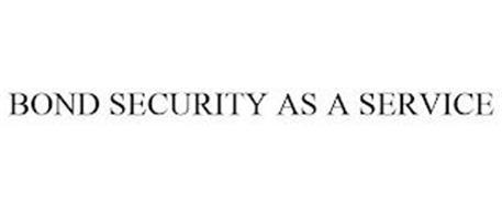 BOND SECURITY AS A SERVICE