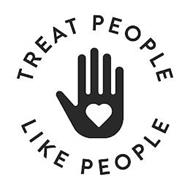 TREAT PEOPLE LIKE PEOPLE