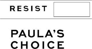 RESIST PAULA'S CHOICE