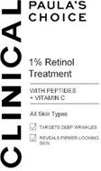 CLINICAL PAULA'S CHOICE 1% RETINOL TREATMENT WITH PEPTIDES + VITAMIN C ALL SKIN TYPES TARGETS DEEP WRINKLES REVEALS FIRMER-LOOKING SKIN