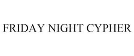 FRIDAY NIGHT CYPHER