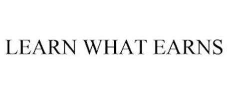 LEARN WHAT EARNS
