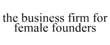 THE BUSINESS FIRM FOR FEMALE FOUNDERS