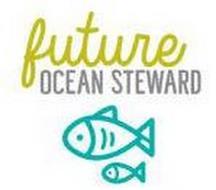 FUTURE OCEAN STEWARD