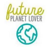 FUTURE PLANET LOVER