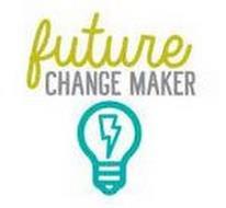 FUTURE CHANGE MAKER