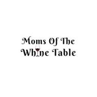 MOMS OF THE WHINE TABLE