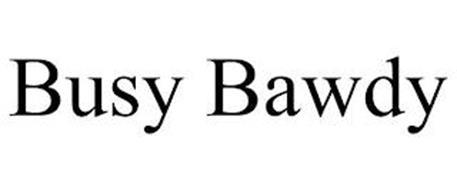 BUSY BAWDY