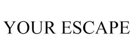 YOUR ESCAPE