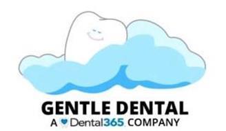 GENTLE DENTAL A DENTAL365. COMPANY