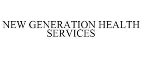 NEW GENERATION HEALTH SERVICES