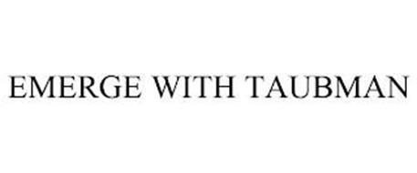 EMERGE WITH TAUBMAN