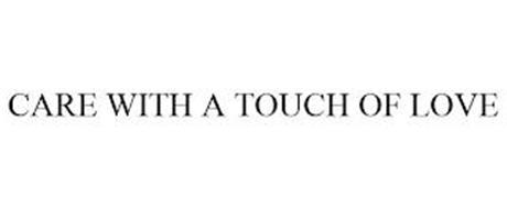 CARE WITH A TOUCH OF LOVE
