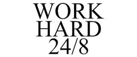 WORK HARD 24/8