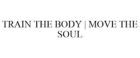 TRAIN THE BODY | MOVE THE SOUL