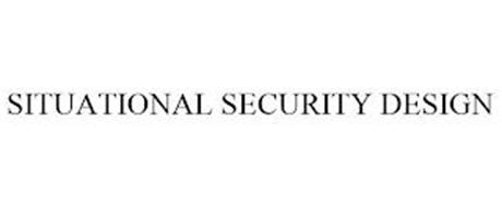SITUATIONAL SECURITY DESIGN