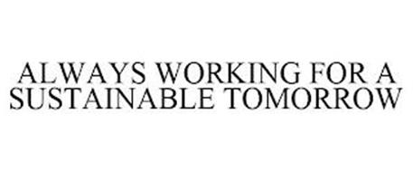 ALWAYS WORKING FOR A SUSTAINABLE TOMORROW