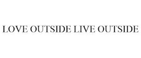 LOVE OUTSIDE LIVE OUTSIDE