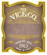 THE VICE&CO. PRODUCERS SINCE 1963 MADE IN ITALY