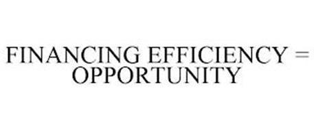 FINANCING EFFICIENCY = OPPORTUNITY